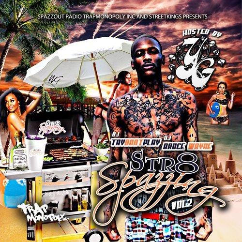 Str8 Spazzin Volume 2 Hosted By Def Jam's YG Featuring Tyga Nipsey Hussle 2chainz rickyrozay and SouljaBoy