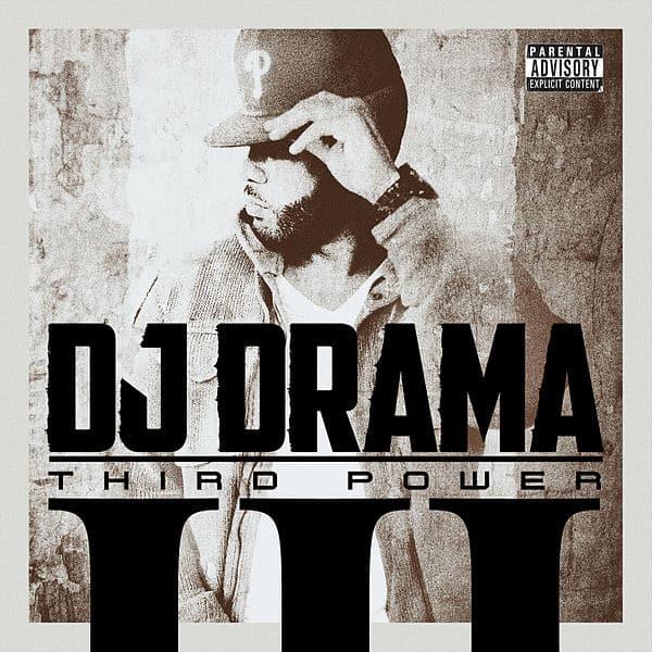 DJ Drama - Third Power (album) Full Track Listing