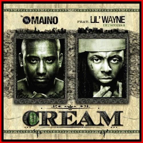 Maino Cream Featuring Lil Wayne